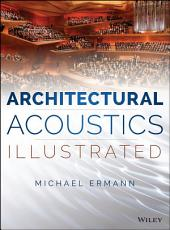 Architectural Acoustics Illustrated: Edition 2