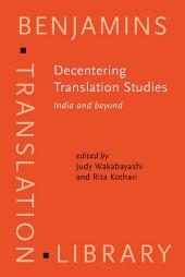 Decentering Translation Studies: India and beyond