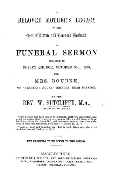 Download A beloved mother s legacy to her dear children and bereaved husband  A funeral sermon  on Gen  xlviii  21  preached     for Mrs  Bourne of  Crabtree House   etc Book