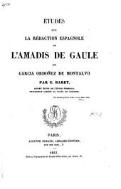 Études sur la rédaction espagnole de l'Amadis de Gaule de Garcia Ordoñez de Montalvo