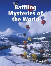 Baffling Mysteries of the World