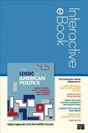 The Logic of American Politics Interactive Ebook