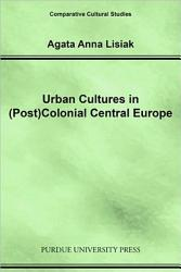 Urban Cultures in  post colonial Central Europe PDF