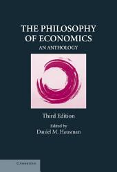 The Philosophy of Economics: An Anthology, Edition 3