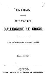 Histoire d'Alexandre le Grand: Avec un vocabulaire des noms propres