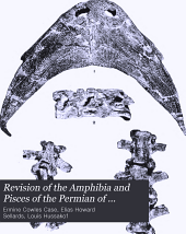 Revision of the Amphibia and Pisces of the Permian of North-America