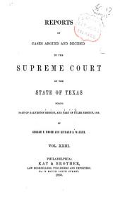 Reports of Cases Argued and Decided in the Supreme Court of the State of Texas: Volume 23