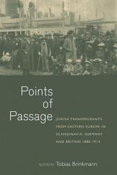 Points of Passage: Jewish Migrants from Eastern Europe in Scandinavia, Germany, and Britain 1880-1914