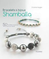 Bracelets & bijoux Shamballa: 50 modèles originaux à faire soi-même