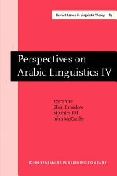 Perspectives on Arabic Linguistics: Papers from the Annual Symposium on Arabic Linguistics. Volume IV: Detroit, Michigan 1990