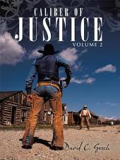 Caliber of Justice: Volume 2