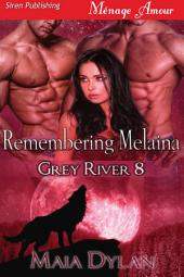 Remembering Melaina [Grey River 8]