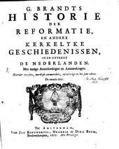 Brandts Historie der Reformatie en andre kerkelijke geschiedenissen in en ontrent de Nederlanden: Band 1