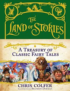 The Land of Stories  A Treasury of Classic Fairy Tales Book