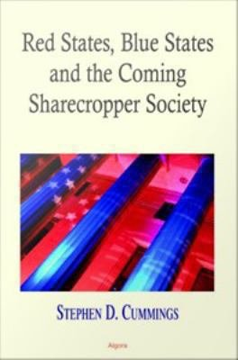 Red States  Blue States  and the Coming Sharecropper Society PDF