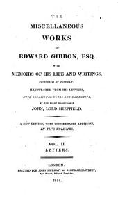 The Miscellaneous Works of Edward Gibbon, Esq: With Memoirs of His Life and Writings, Volume 2