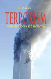 Terrorism: Yesterday, Today and Tomorrow