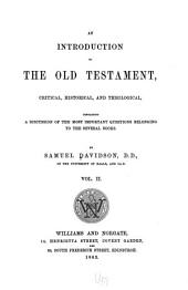 An Introduction to the Old Testament: Critical, Historical and Theological, Containing a Discussion of the Most Important Questions Belonging to the Several Books, Volume 2