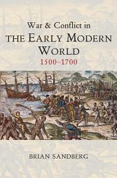 War and Conflict in the Early Modern World: 1500 - 1700