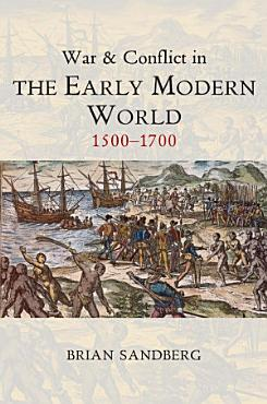 War and Conflict in the Early Modern World PDF