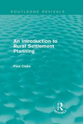 An Introduction to Rural Settlement Planning (Routledge Revivals)