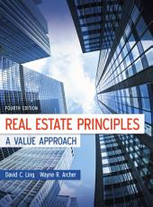 Real Estate Principles: A Value Approach: Fourth Edition
