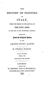 The History of Painting in Italy, from the Period of the Revival of the Fine Arts to the End of the Eighteenth Century: Volume 6