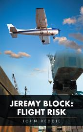 Jeremy Block: Flight Risk