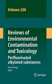 Reviews of Environmental Contamination and Toxicology Volume 208: Perfluorinated alkylated substances