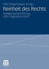Reinheit des Rechts: Kategorisches Prinzip oder regulative Idee?