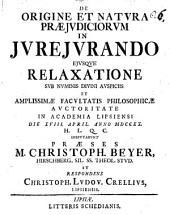 De origine et natura praeiudiciorum in iureiurando eiusque relaxatione