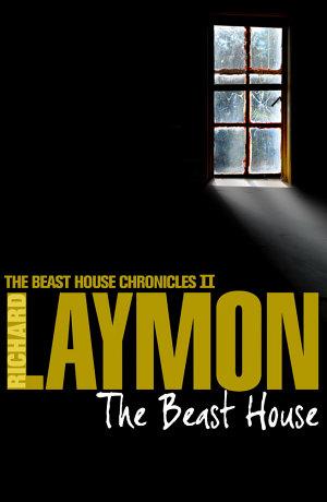 The Beast House  Beast House Chronicles  Book 2