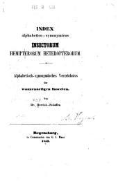 Index alphabetico-synonymicus insectorum hemiptera heteropterorum: Alphabetisch-synonymisches Verzeichniss der wanzenartigen Insecten