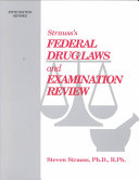 Strauss' Pharmacy Law and Examination Review, Fifth Edition