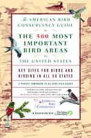 The American Bird Conservancy Guide to the 500 Most Important Bird Areas in the PDF