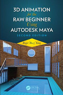 3D Animation for the Raw Beginner Using Autodesk Maya 2e PDF