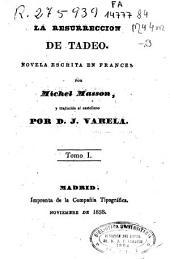La resurreccion de Tadeo: novela escrita en francés, Volumen 1