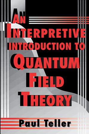 An Interpretive Introduction to Quantum Field Theory PDF