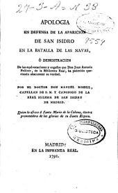 Apologia en defensa de la aparicion de San Isidro en la batalla de las Navas, ó Demostracion de las equivocaciones y engaños que don Juan Antonio Pellicer ... ha padecido ...