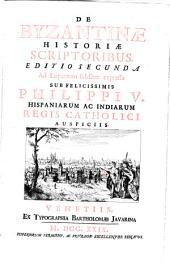 De Byzantinae historiae scriptoribus. Editio secunda ad Luparaeam fideliter expressa sub felicissimis Philippi V. Hispaniarum ac Indiarum Regis Catholici auspiciis