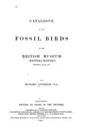 Catalogue of the Fossil Birds in the British Museum (Natural History)