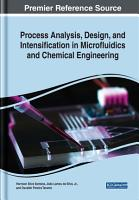 Process Analysis  Design  and Intensification in Microfluidics and Chemical Engineering PDF