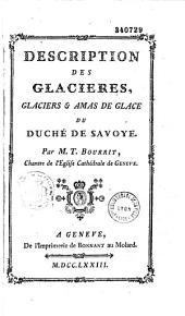 Description des glacières, glaciers et amas de glace du duché de Savoie