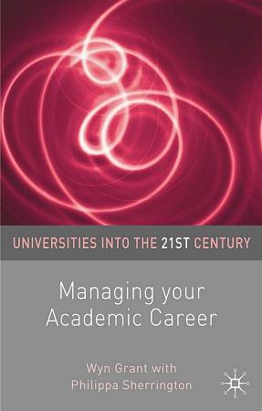 Managing Your Academic Career PDF