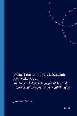 Franz Brentano und die Zukunft der Philosophie PDF