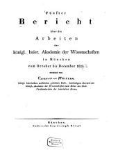 Bericht über die Arbeiten der Königlichen Baier. Akademie der Wissenschaften in München: Band 5