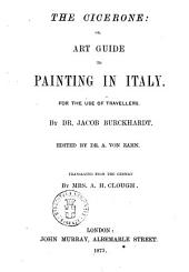 The Cicerone Or, Art Guide to Painting in Italy by Jacob Burckhardt