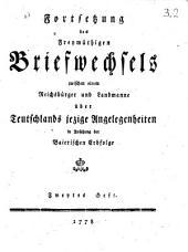 Freymüthiger Briefwechsel zwischen einem Reichsbürger und Landmanne über Teutschlands jezige Angelegenheiten in Ansehung der Baierischen Erbfolge: Band 2