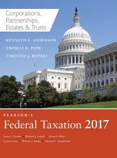 Pearson's Federal Taxation 2017 Corporations, Partnerships, Estates & Trusts: Edition 30
