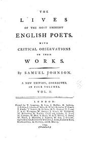 The Lives of the Most Eminent English Poets: Dryden. Smith. Duke. King. Sprat. Halifax. Parnell. Garth. Rowe. Addison. Hughes. Sheffield